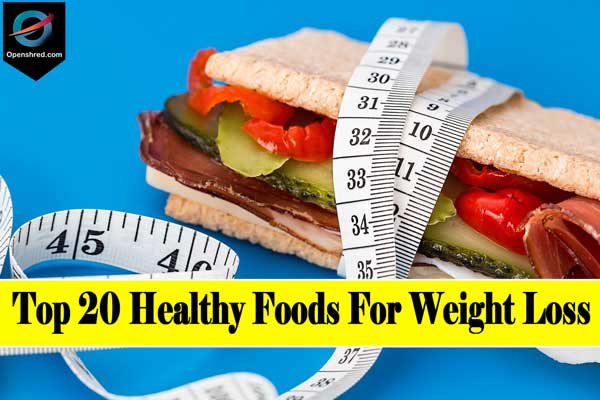 Top 20 Healthy Foods For Weight Loss