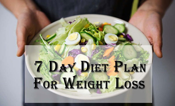 7 Day Diet Plan for Weight Loss- You Must Follow