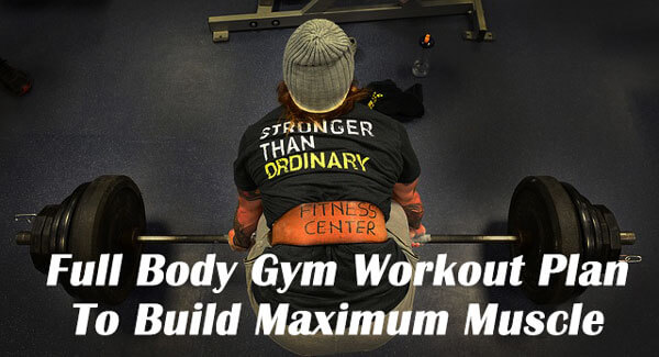 Full Body Workout Plan For Maximum Muscle Growth